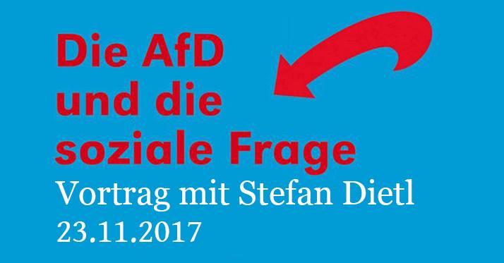 Die AfD und die soziale Frage, Vortrag mit Stefan Dietl, 23.11.2017